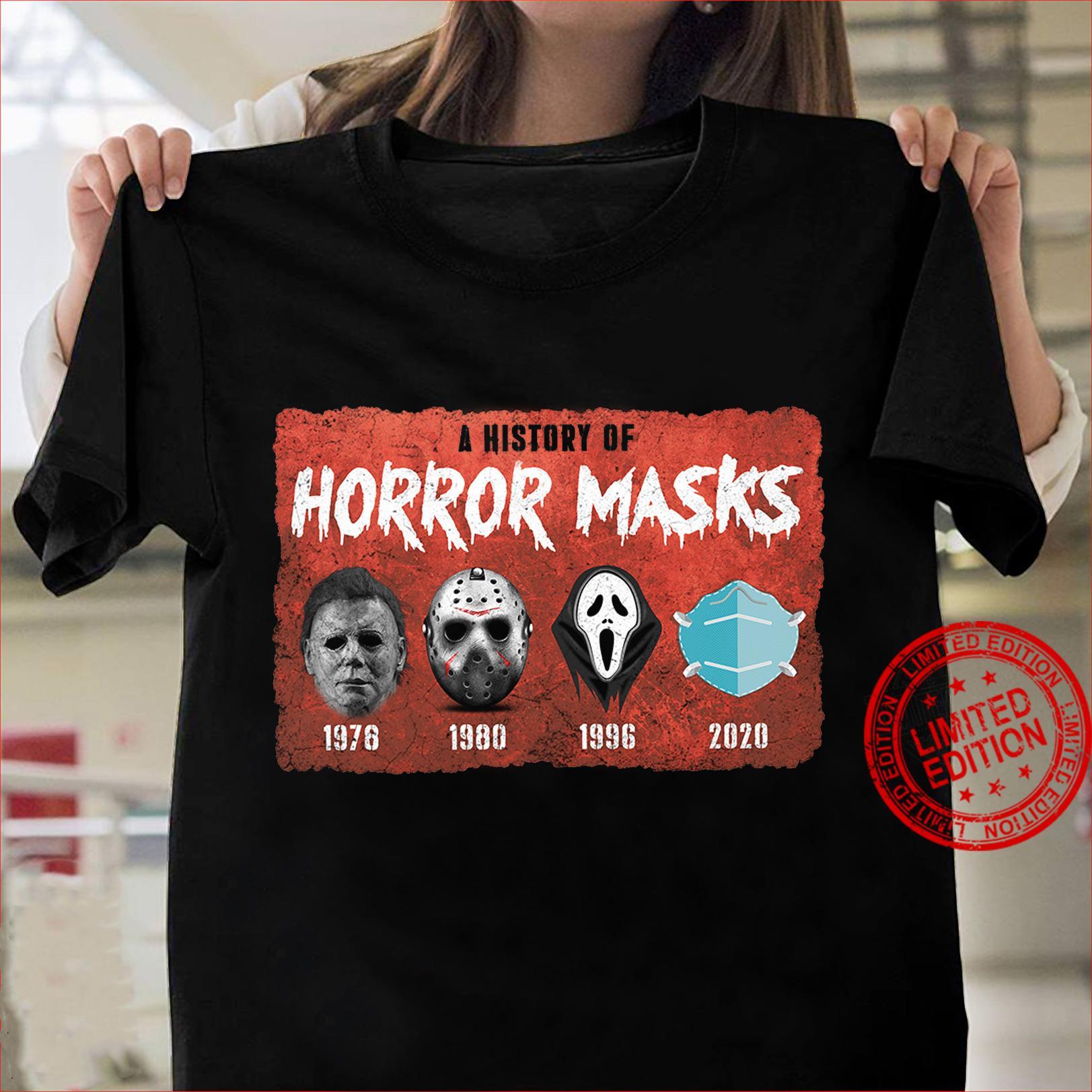 A History Of Horror Masks Jason 1976 Friday 1980 Ghost 1996 And Masks 2020 Shirt