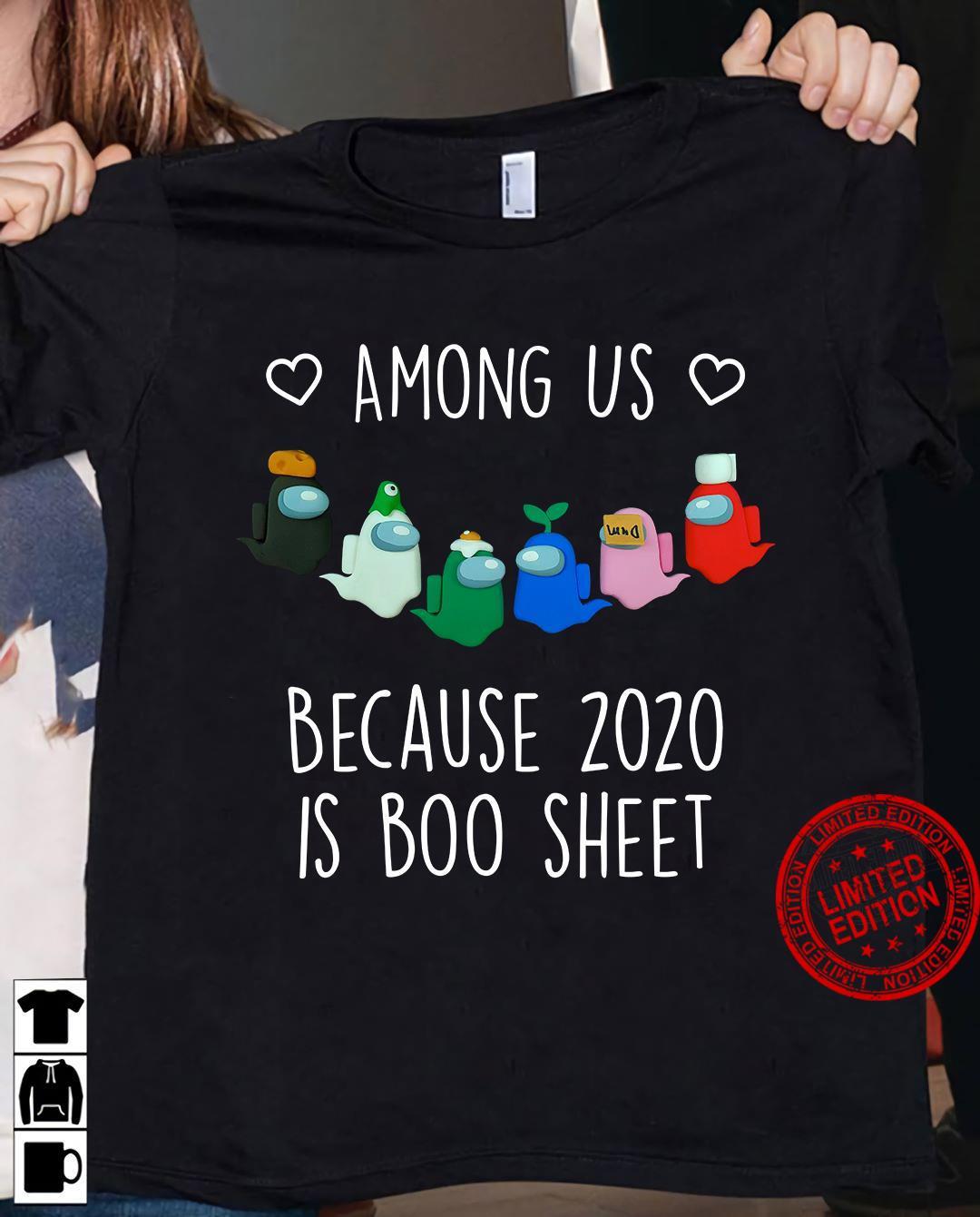 Among Us Because 2020 Is Boo Sheet Shirt