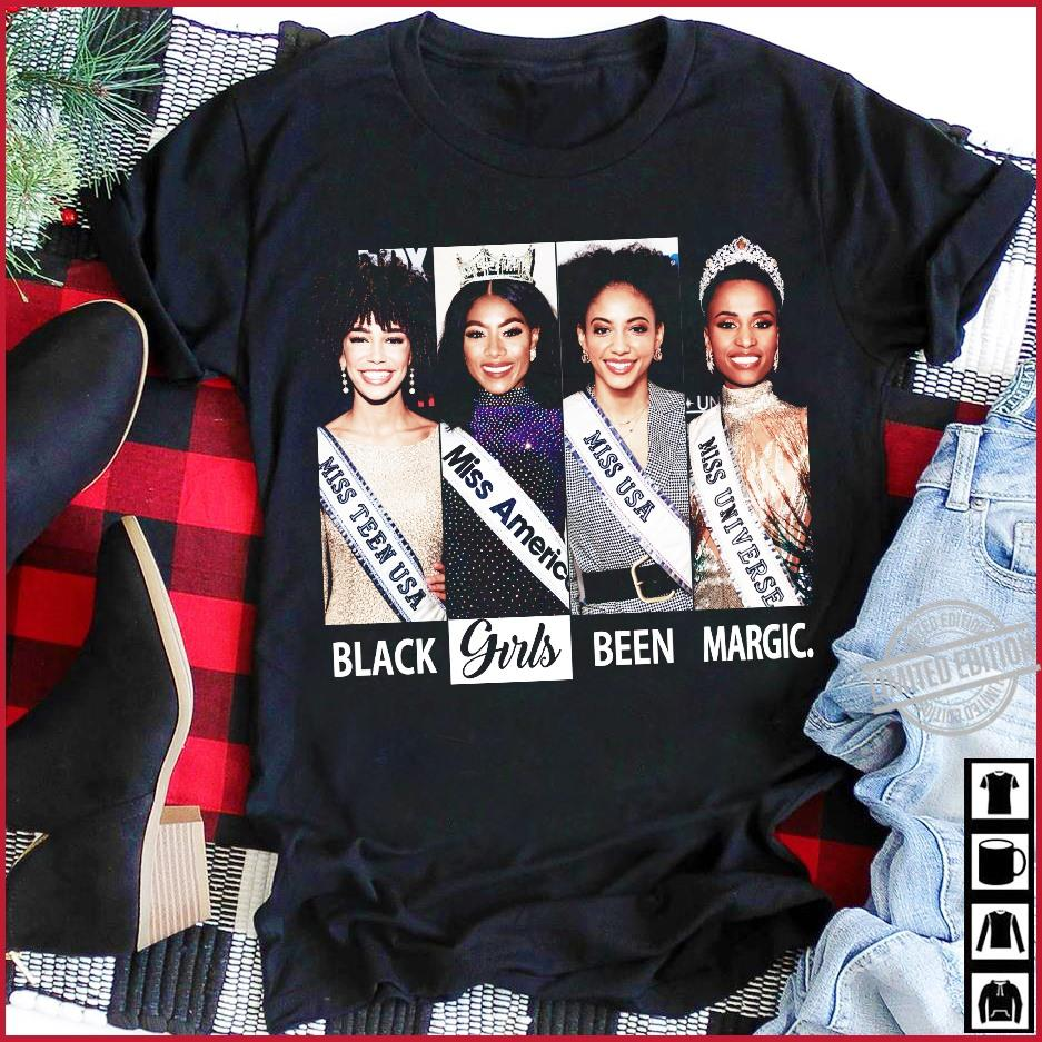 Black Girls Been Margic Shirt