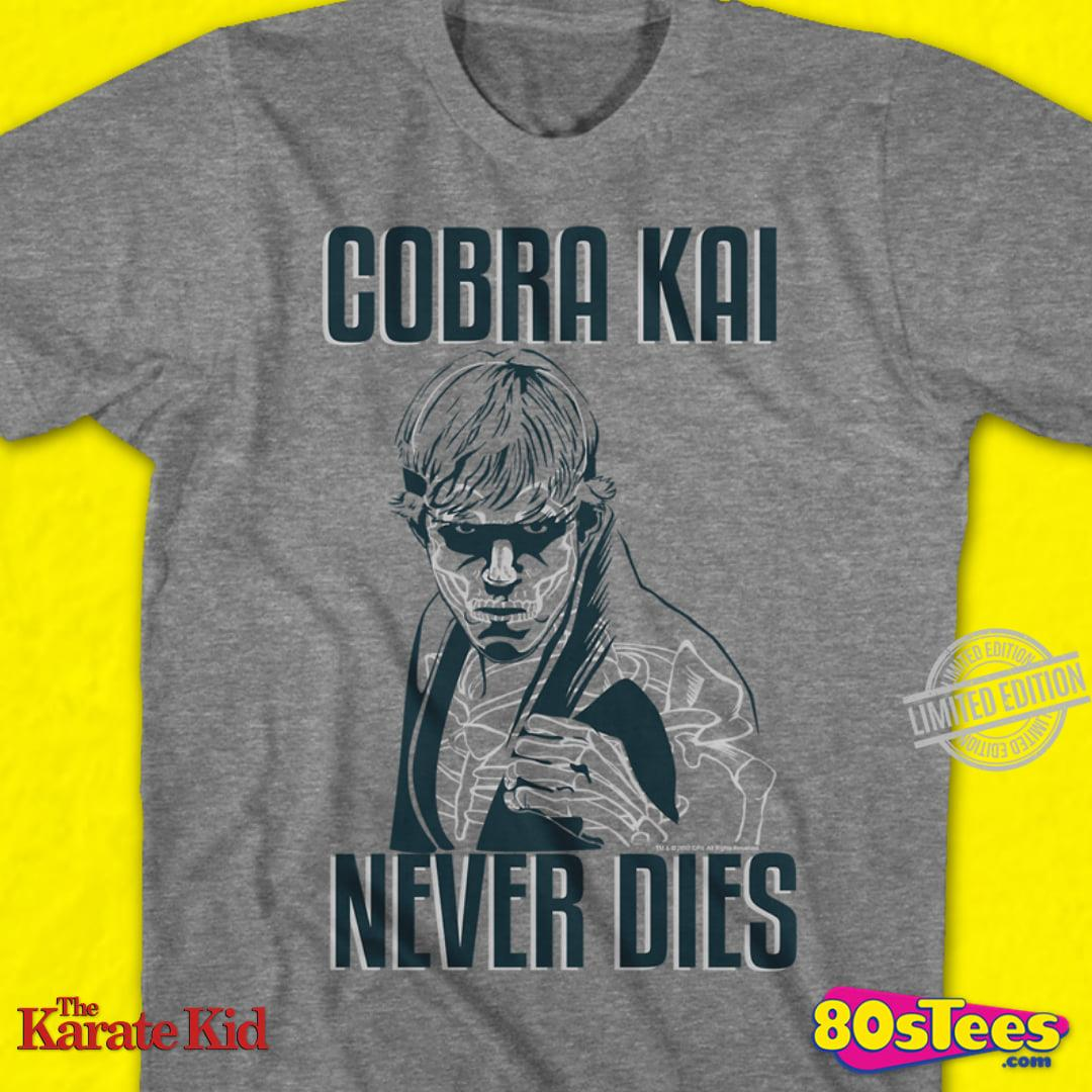 Cobra Kai Never Dies Shirt