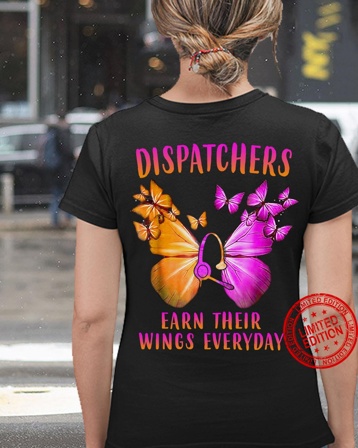Dispatchers Earn Their Wings Everyday Shirt