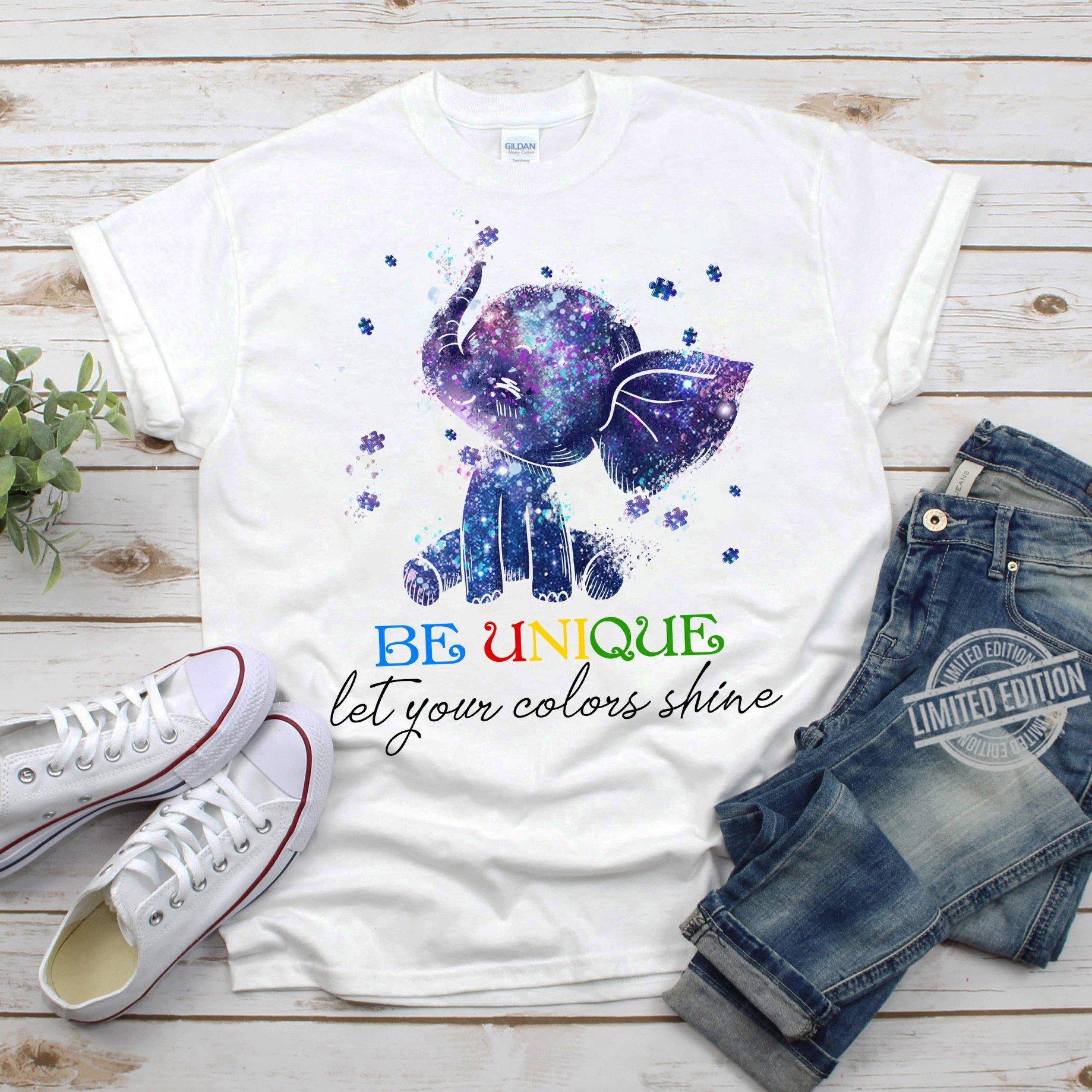 Elephant Be Unique Let Your Colors Shine Shirt