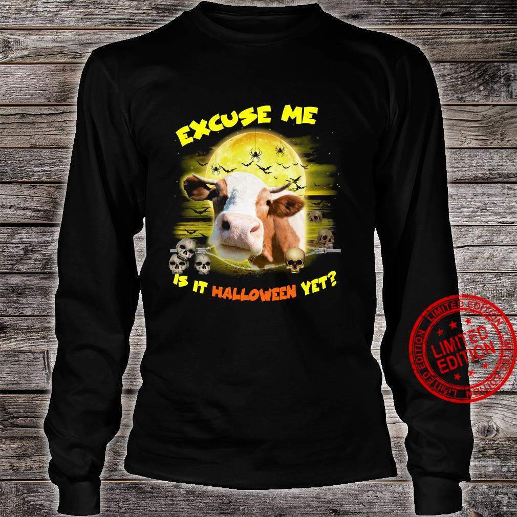 Excuse Me Is It Halloween Yet Shirt long sleeved