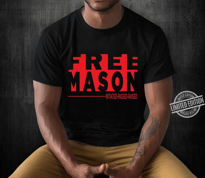 Freemason Initiated Passed Raised Shirt