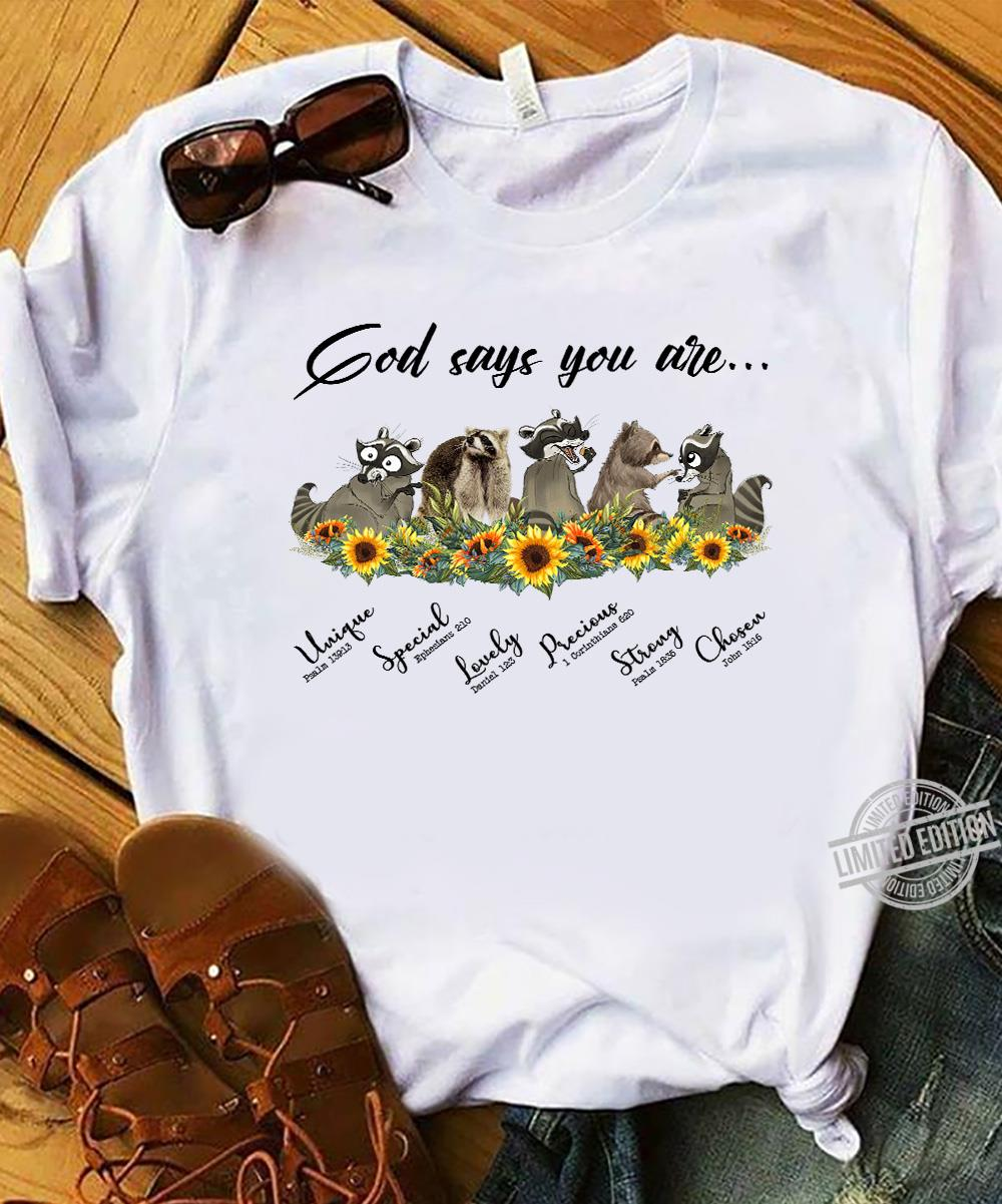 God Says You Are Unique Lovely Strong Chosen Shirt