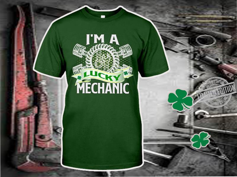 I'm A Lucky Mechanic Shirt