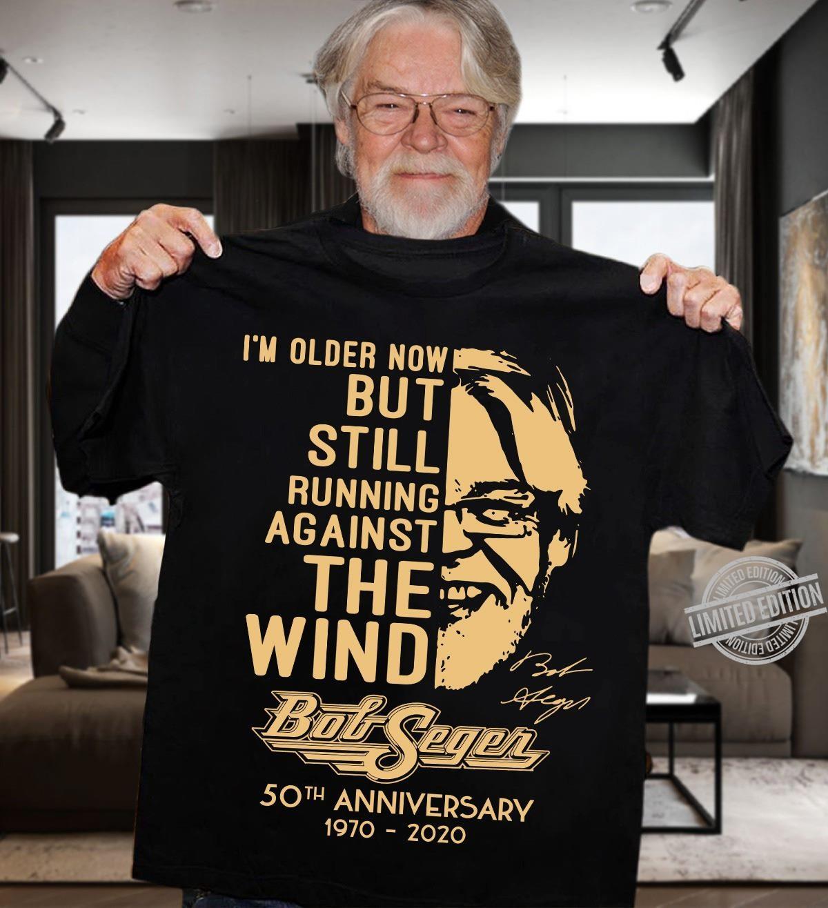 I'm Older Now But Still Running Against Wind Bod Segen 50th Anniversary 1970-2020 Shirt