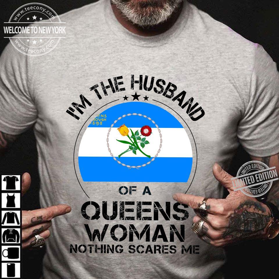 I'm The Husband Of A Queens Woman Nothing Scares Me Shirt
