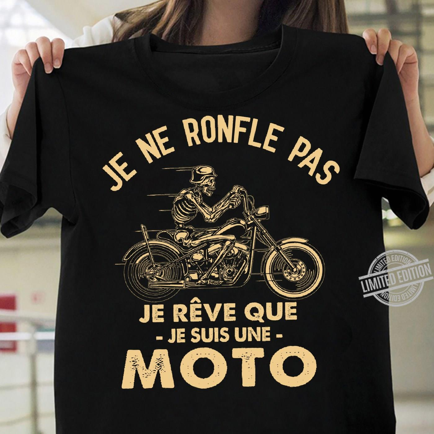 Je Ne Ronfle Pas Je Reve Que Je Suis Une Moto Shirt