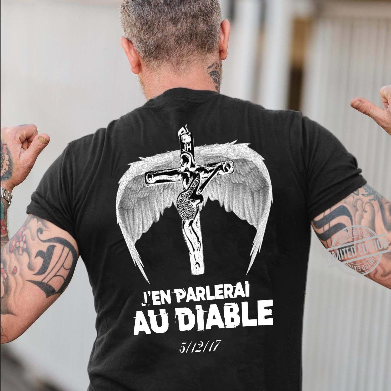 J'en Parlerai Au Diable Shirt