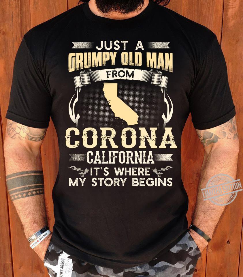 Just A Grumpy Old Man Corona California It's Where My Story Begins Shirt