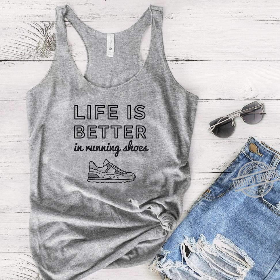 Life Is Better In Running Shoes Shirt