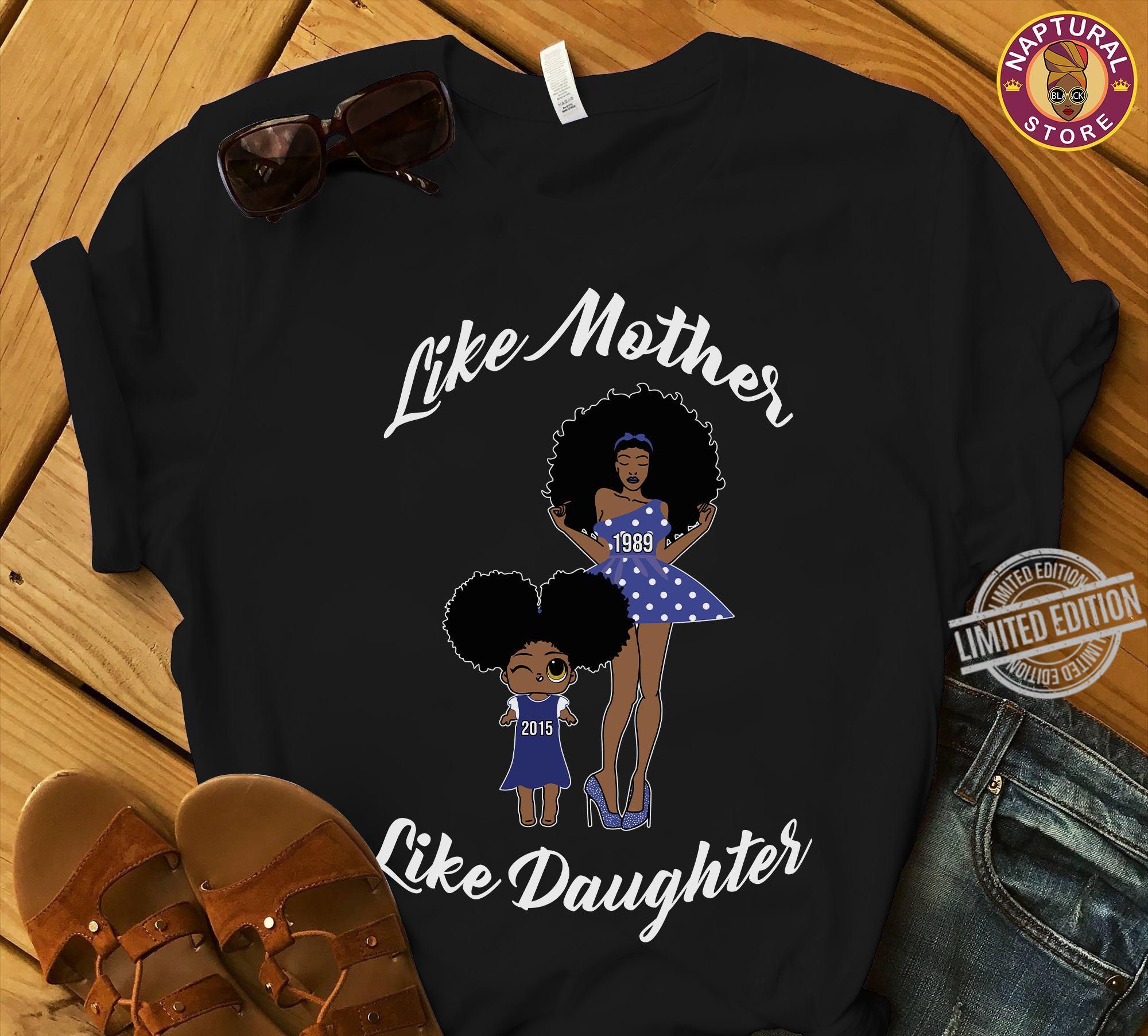 Like Mother Like Daughter Shirt