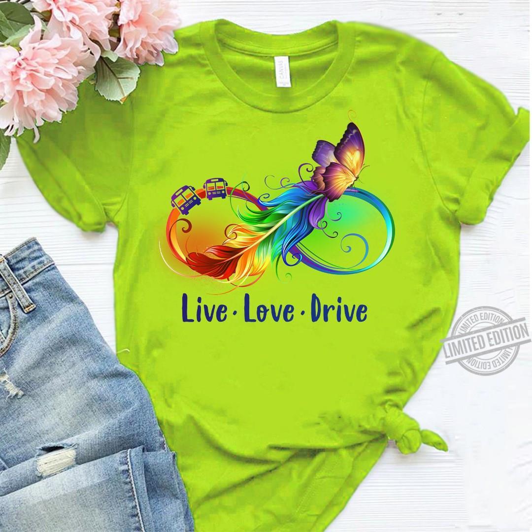 Live Love Drive Shirt