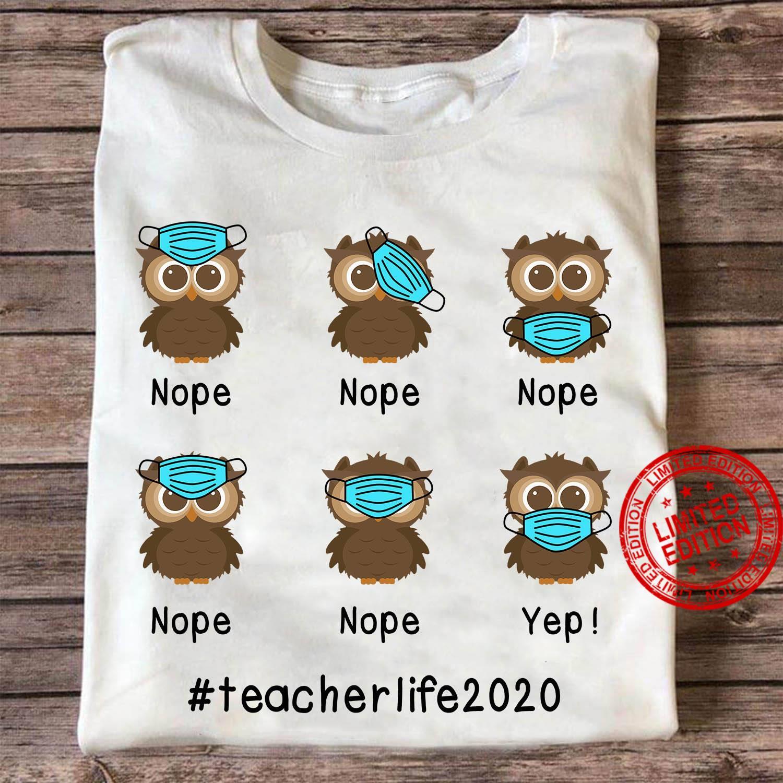 Nope Yep Teacher Life 2020 Shirt
