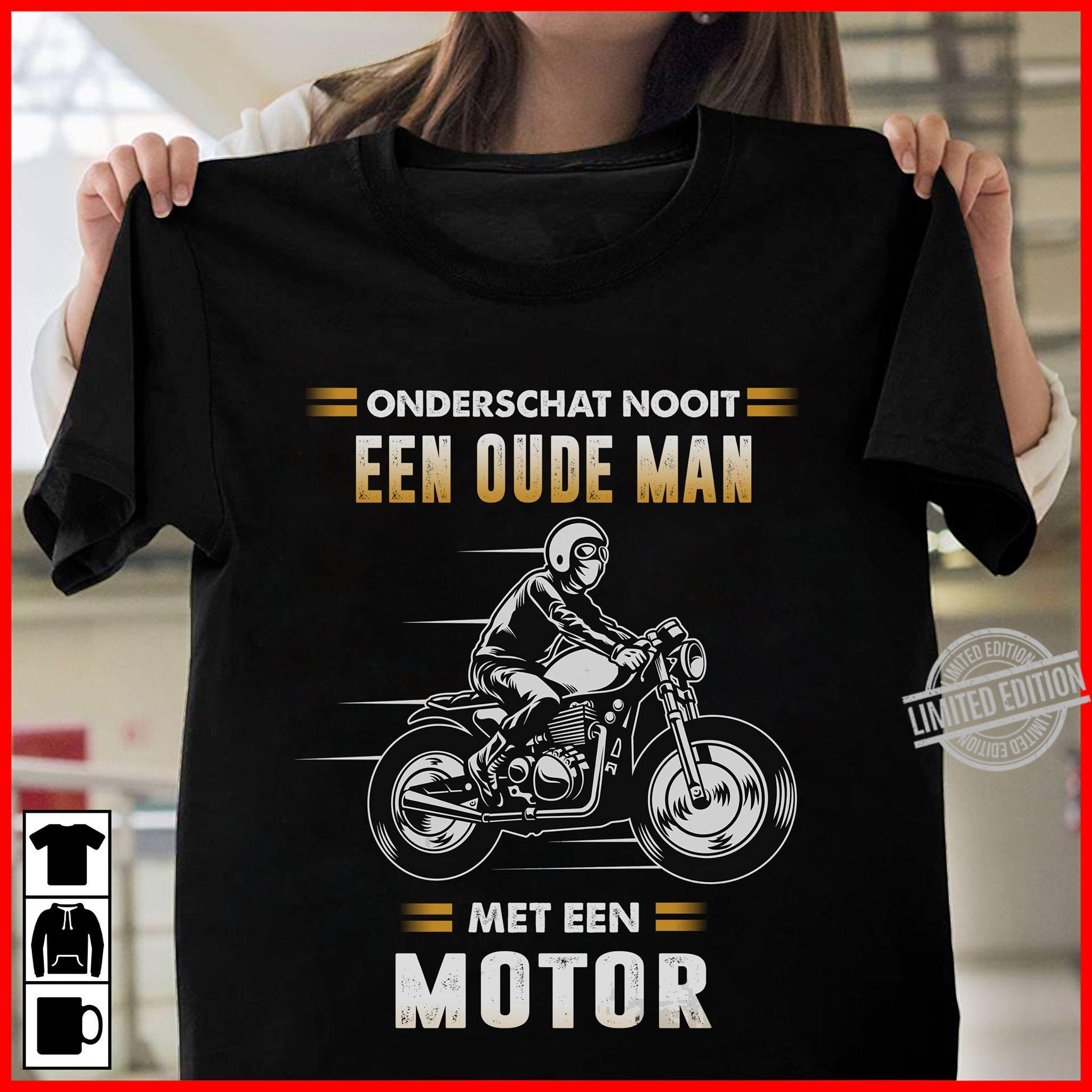 Onderschat Nooit Een Oude Man Met Een Motor Shirt