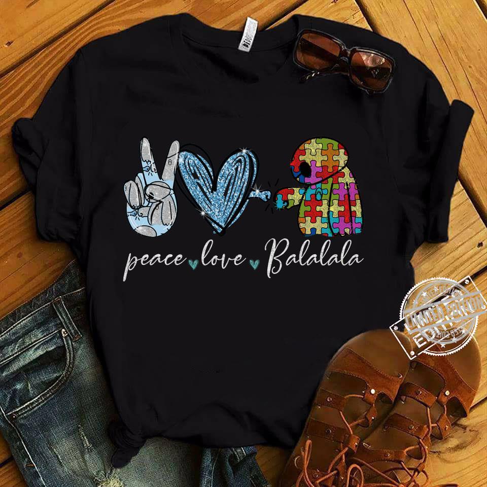 Peace Love Paymax Balalala Autism Shirt