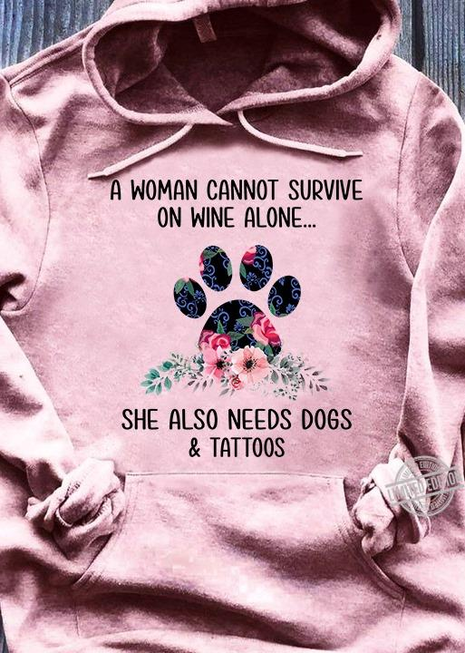 She Also Needs Dogs & Tattoos Shirt