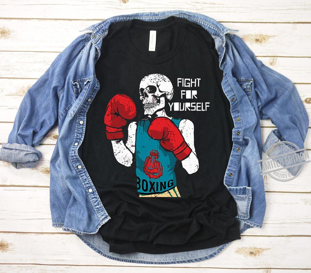 Skull Boxing Fight For Yourself Shirt