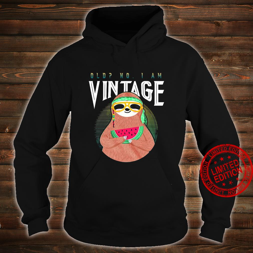 Sloth Old No I Am Vintage Shirt hoodie