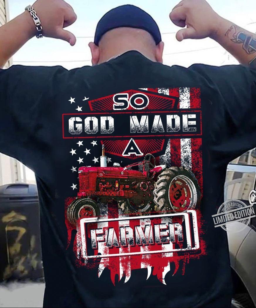 So God Made A Farmer Shirt