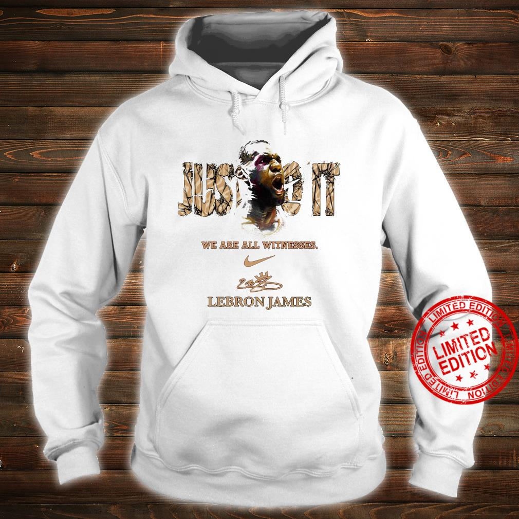 We Are All Witnesses Lebron James Shirt hoodie