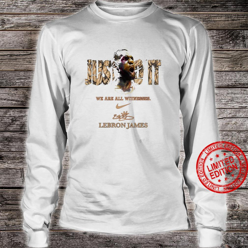 We Are All Witnesses Lebron James Shirt long sleeved