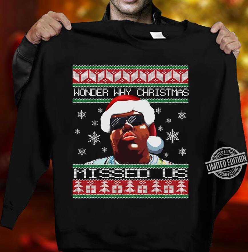 Wonder Why Christmas Missed US Shirt